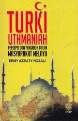 Turki Uthmaniah: Persepsi dan Pengaruh Dalam Masyarakat Melayu
