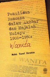 Penulisan Rencana dalam Akhbar dan Majalah Melayu 1900-1950: Wanita