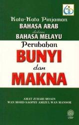 Kata-Kata Pinjaman Bahasa Arab dalam Bahasa Melayu: Perubahan Bunyi dan Makna