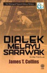 Siri Monograf Sejarah Bahasa Melayu: Dialek Melayu Sarawak Edisi Kedua