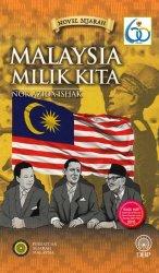 Novel Sejarah: Malaysia Milik Kita