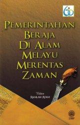 Pemerintahan Beraja di Alam Melayu Merentas Zaman
