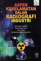 Aspek Keselamatan dalam Radiografi Industri