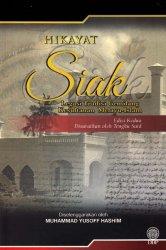 Hikayat Siak: Legasi Tradisi Gemilang Kesultanan Melayu-Islam Edisi Kedua (Kulit Lembut)