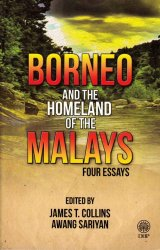 Borneo and the Homeland of the Malays Four Essays