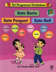 Siri Penguasaan Tatabahasa Buku 7: Kata Bantu, Kata Penguat, Kata Nafi