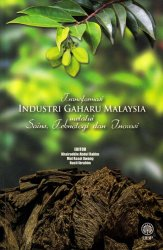 Transformasi Industri Gaharu Malaysia melalui Sains, Teknologi dan Inovasi