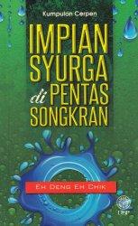 Kumpulan Cerpen: Impian Syurga di Pentas Songkran