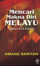 Mencari Makna Diri Melayu: Renungan untuk Bangsaku
