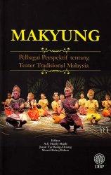 Makyung: Pelbagai Perspektif tentang Teater Tradisional Malaysia