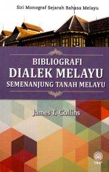 Bibliografi Dialek Melayu Semenajung Tanah Melayu (Siri Monograf Sejarah Bahasa Melayu)