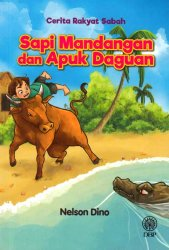Cerita Rakyat Sabah: Sapi Mandangan dan Apuk Daguan