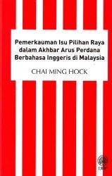 Pemerkauman Isu Pilihan Raya dalam Akhbar Arus Perdana Berbahasa Inggeris di Malaysia