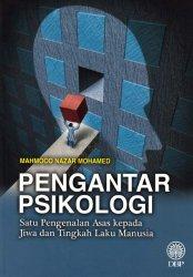 Pengantar Psikologi: Satu Pengenalan Asas kepada Jiwa dan Tingkah Laku Manusia