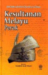 Siri Kajian Naskhah Kesultanan Melayu: Kesultanan Melayu Perak