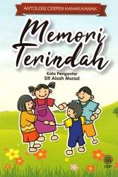 Antologi Cerpen Kanak-kanak: Memori Terindah