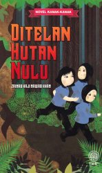 Novel Kanak-kanak: Ditelan Hutan Nulu