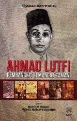 Sejarah dan Tokoh: Ahmad Lutfi: Pembangkit Semangat Zaman