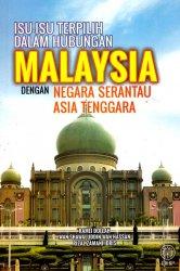 Isu-Isu Terpilih dalam Hubungan Malaysia dengan Negara Serantau Asia Tenggara
