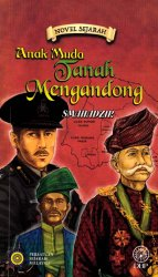 Novel Sejarah: Anak Muda Tanah Mengandong