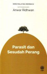 Parasit dan Sesudah Perang (Sasterawan Negara Anwar Ridhwan) - Edisi Malaysia Membaca