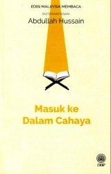 Masuk ke Dalam Cahaya (Sasterawan Negara Abdullah Hussain) - Edisi Malaysia Membaca
