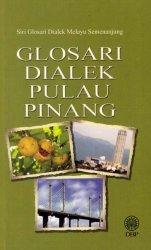 Siri Glosari Dialek Melayu Semenanjung: Glosari Dialek Pulau Pinang