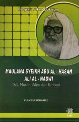 Biografi Tokoh Dakwah: Maulana Syeikh Abu Al-Hasan Ali Al-Nadwi - Da