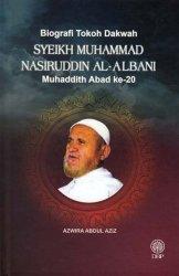 Biografi Tokoh Dakwah Syeikh Muhammad Nasiruddin Al-Albani: Muhaddith  Abad ke-20