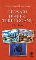 Siri Glosari Dialek Melayu Semenanjung: Glosari Dialek Terengganu Edisi Kedua