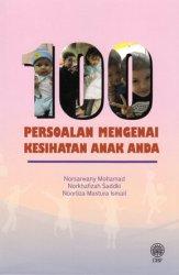 100 Persoalan Mengenai Kesihatan Anak Anda