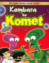 Siri Cerita Fantasi Kanak-kanak: Kembara ke Komet