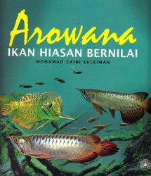 Arowana: Ikan Hiasan Bernilai