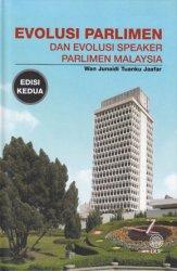 Evolusi Parlimen dan Evolusi Speaker Parlimen Malaysia Edisi Kedua