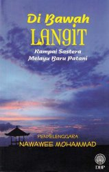 Di Bawah Langit: Rampai Sastera Melayu Baru Patani
