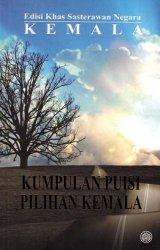 Edisi Khas Sasterawan Negara Kemala: Kumpulan Puisi Pilihan Kemala