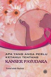 Apa yang Anda Perlu Ketahui Tentang Kanser Payudara