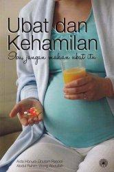 Ubat dan Kehamilan: Ibu, Jangan Makan Ubat Itu