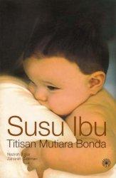 Susu Ibu: Titisan Mutiara Bonda