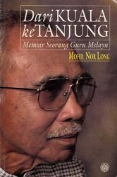 Dari Kuala ke Tanjung: Memoir Seorang Guru Melayu