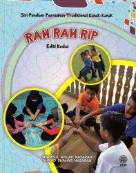 Siri Panduan Permainan Tradisional Kanak-kanak: Ram Ram Rip Edisi Kedua