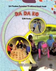 Siri Panduan Permainan Tradisional Kanak-kanak: Da Da Ko Edisi Kedua