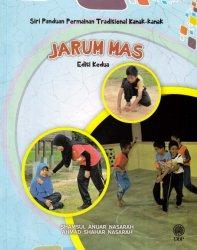 Siri Panduan Permainan Tradisional Kanak-kanak: Jarum Mas Edisi Kedua