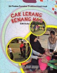 Siri Panduan Permainan Tradisional Kanak-kanak: Cak Lerang Benang Mas Edisi Kedua