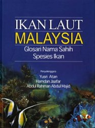 Ikan Laut Malaysia: Glosari Nama Sahih Spesies Ikan