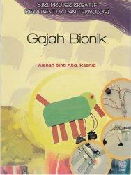Siri Projek Kreatif Reka Bentuk dan Teknologi: Gajah Bionik