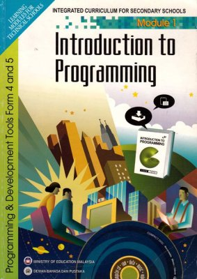 Programming and Development Tools Form 4 and 5 Module 1: Introduction to Programming