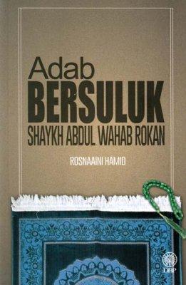Adab Bersuluk Shaykh Abdul Wahab Rokan