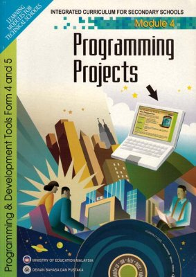 Programming and Development Tools Form 4 and 5 Module 4: Programming Projects