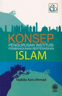 Konsep Pengurusan Institusi Pembangunan Berteraskan Islam